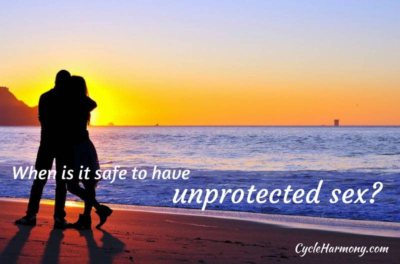 when-is-it-safe-to-have-unprotected-sex