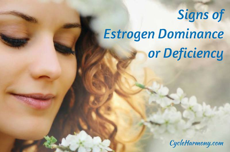 signs of estrogen dominance or deficiency